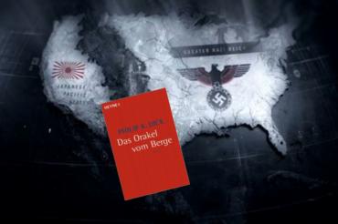 """Serie """"A man in a high castle"""" vs. Buchvorlage """"Das Orakel vom Berge"""" von Philip K. Dick"""